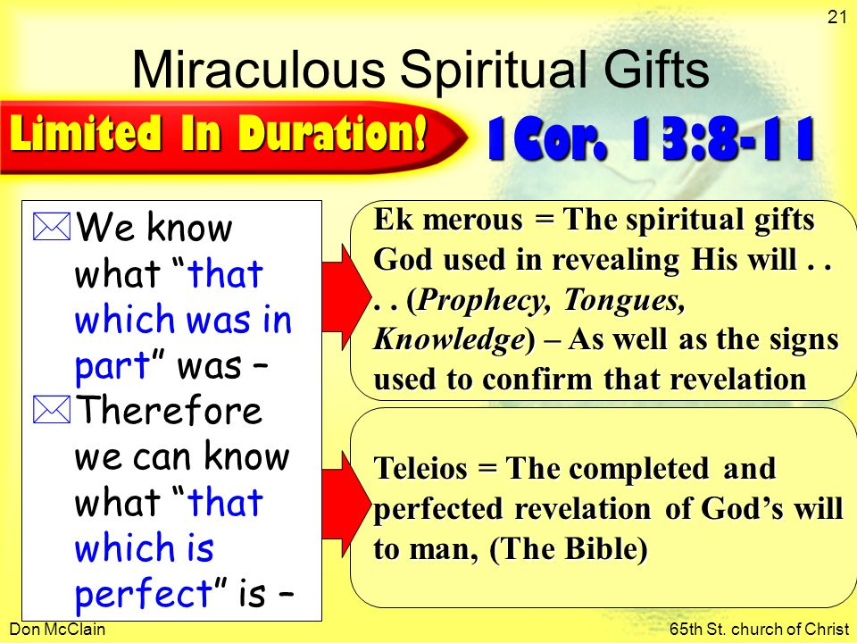 """Don McClain65th St. church of Christ 21 *We know what """"that which was in part"""" was – *Therefore we can know what """"that which is perfect"""" is – 1Cor. 13"""