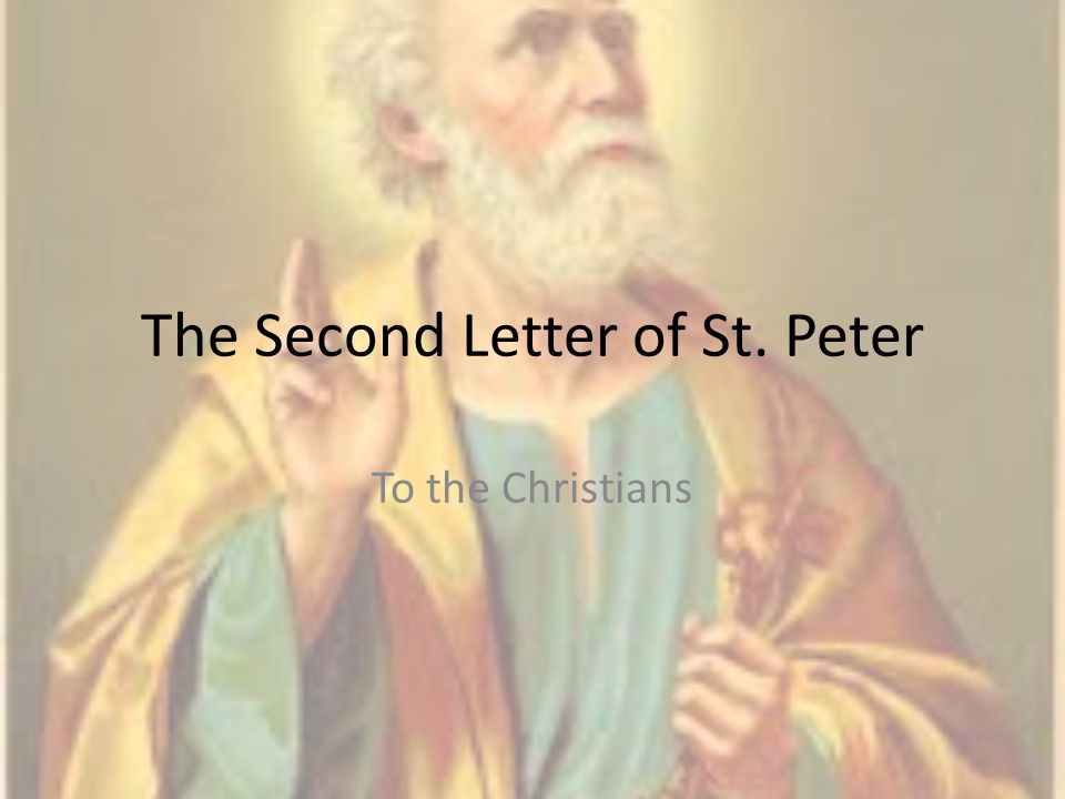 The Second Letter of St. Peter To the Christians