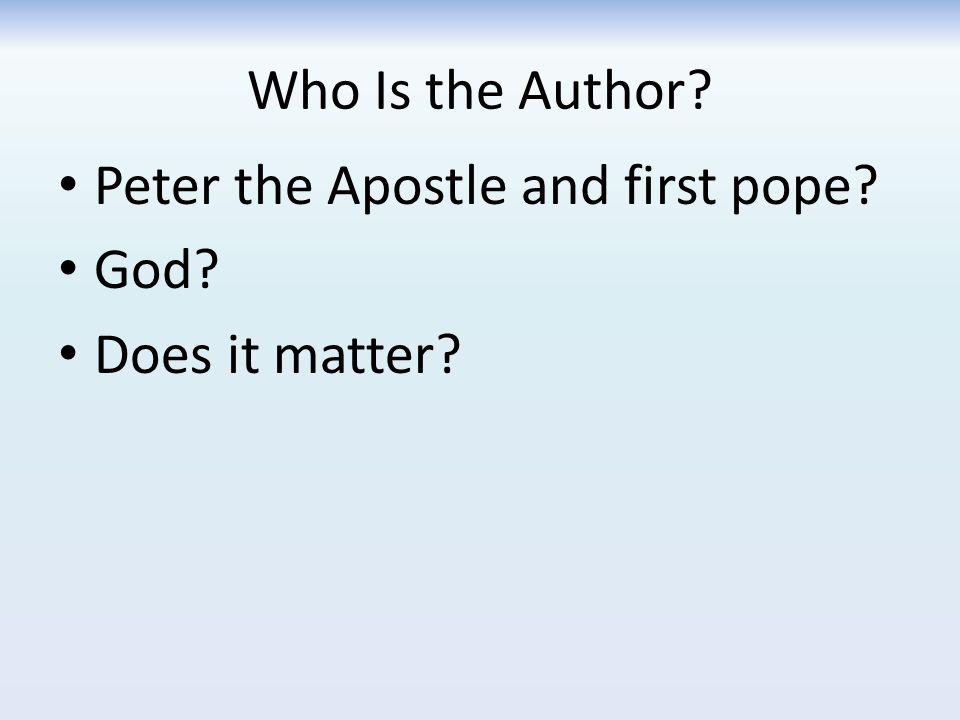 When Was It Written? Peter died in 67 A.D. Does it matter?