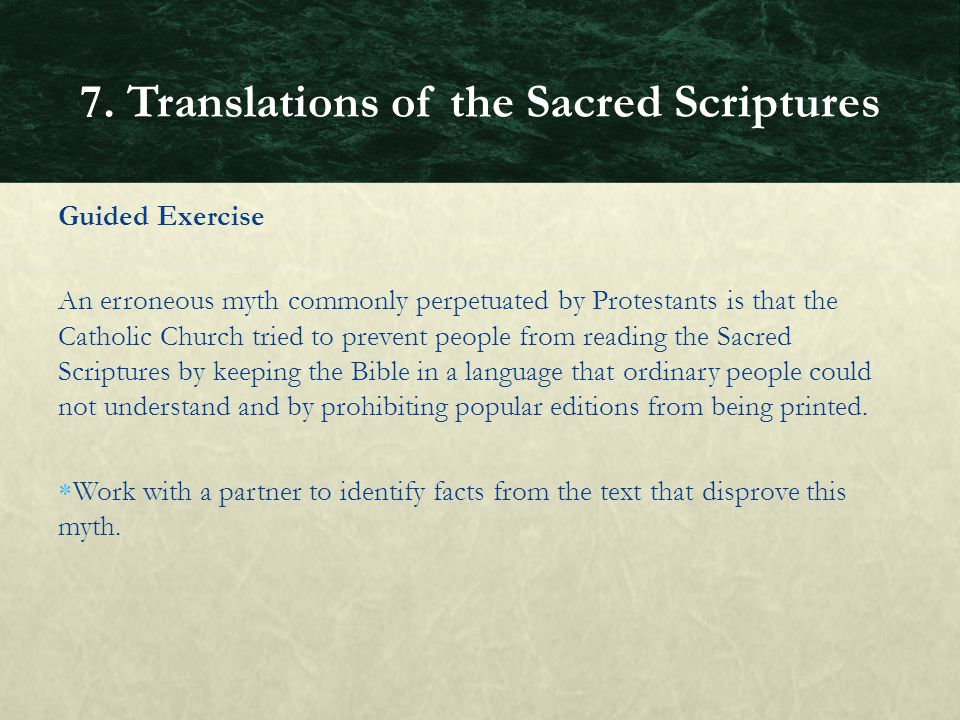 Guided Exercise An erroneous myth commonly perpetuated by Protestants is that the Catholic Church tried to prevent people from reading the Sacred Scri