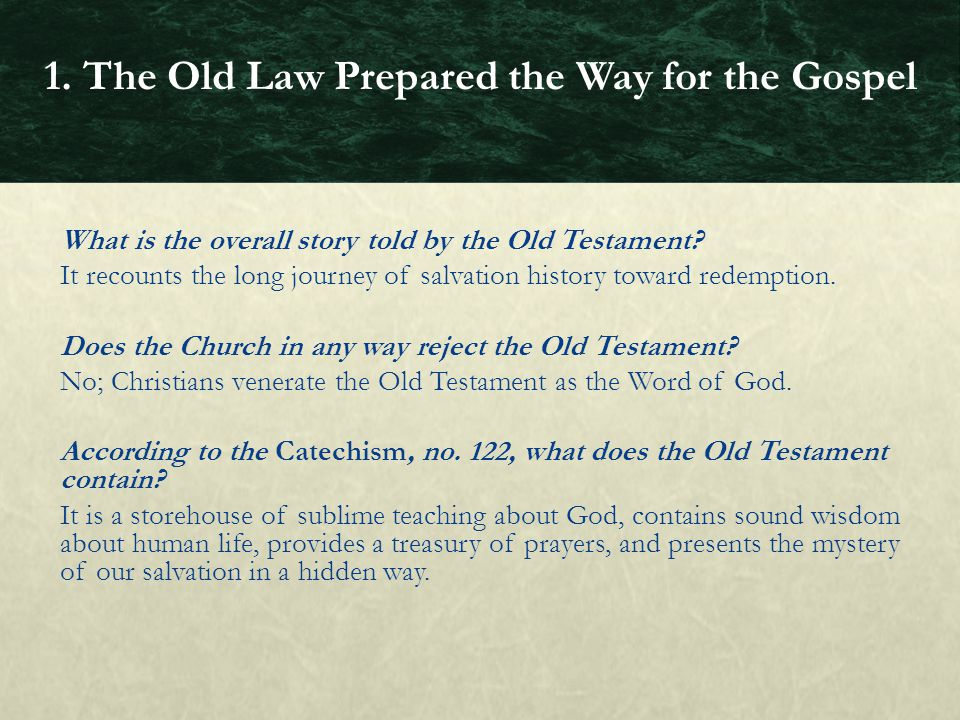 What is the overall story told by the Old Testament? It recounts the long journey of salvation history toward redemption. Does the Church in any way r