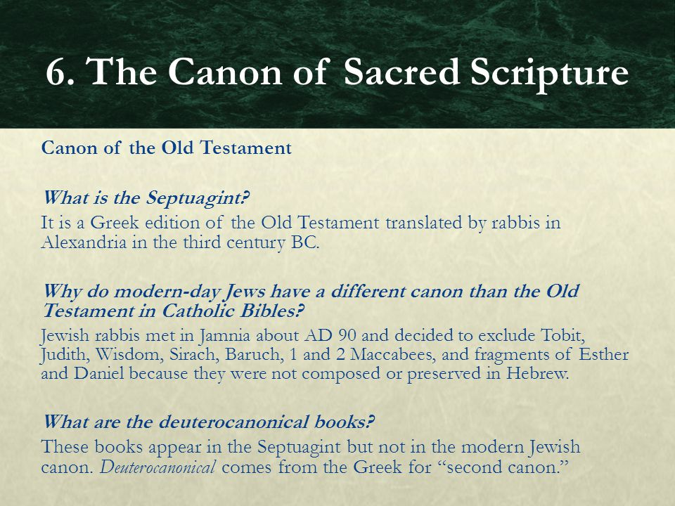 Canon of the Old Testament What is the Septuagint? It is a Greek edition of the Old Testament translated by rabbis in Alexandria in the third century