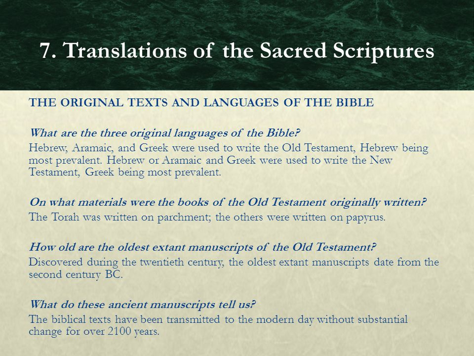 THE ORIGINAL TEXTS AND LANGUAGES OF THE BIBLE What are the three original languages of the Bible? Hebrew, Aramaic, and Greek were used to write the Ol