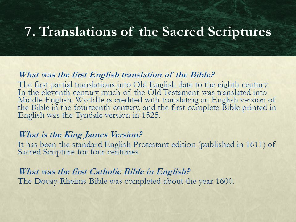 What was the first English translation of the Bible? The first partial translations into Old English date to the eighth century. In the eleventh centu