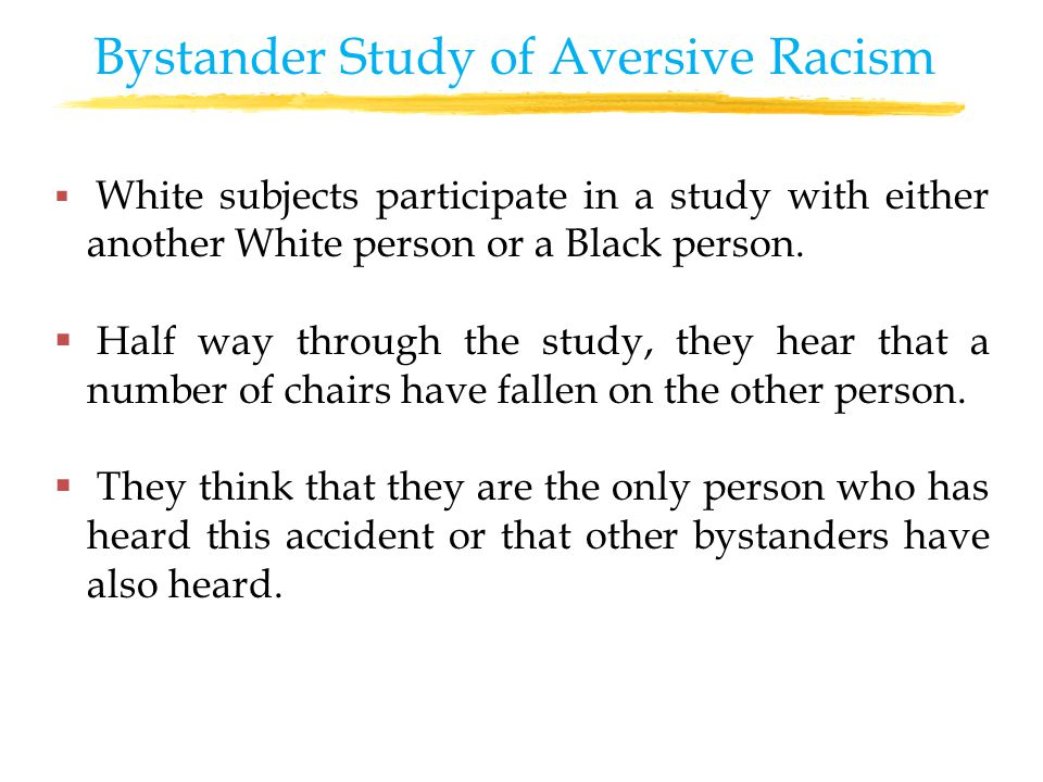  White subjects participate in a study with either another White person or a Black person.