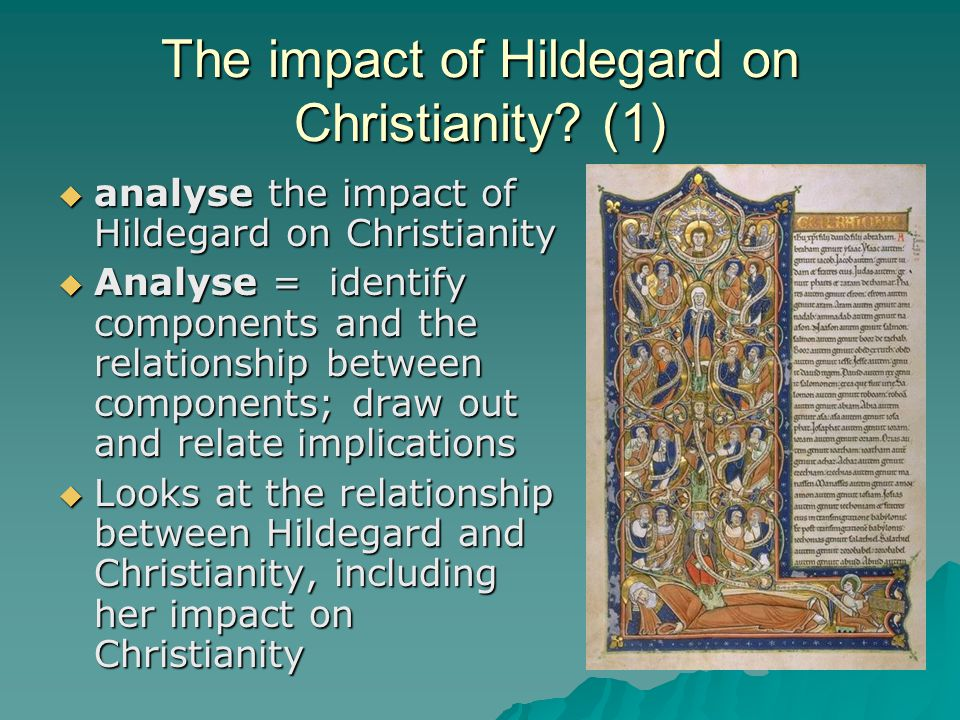 The impact of Hildegard on Christianity.