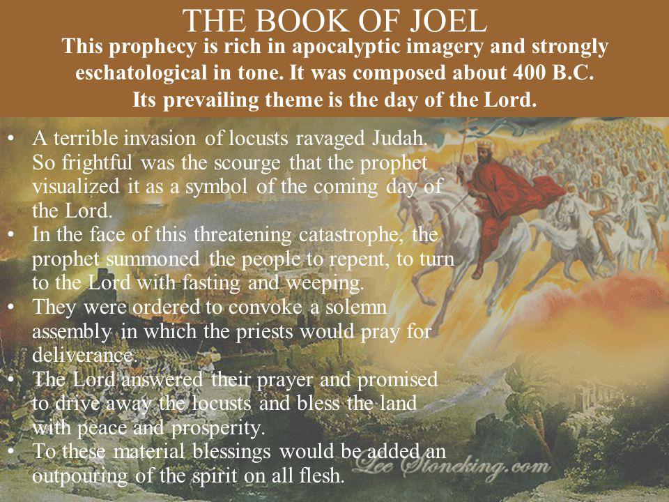THE BOOK OF JOEL A terrible invasion of locusts ravaged Judah.