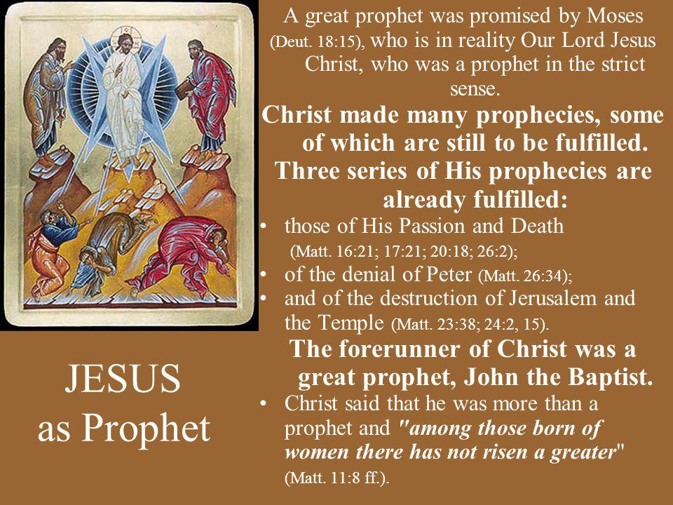 JESUS as Prophet A great prophet was promised by Moses (Deut.