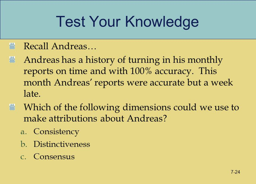 Test Your Knowledge Recall Andreas… Andreas has a history of turning in his monthly reports on time and with 100% accuracy. This month Andreas' report