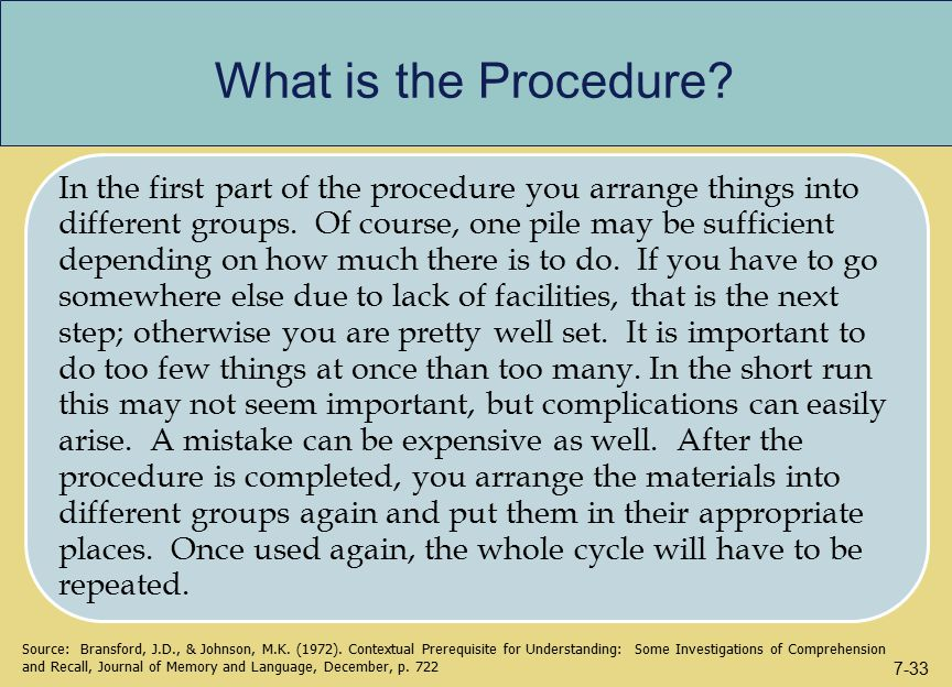 What is the Procedure? In the first part of the procedure you arrange things into different groups. Of course, one pile may be sufficient depending on