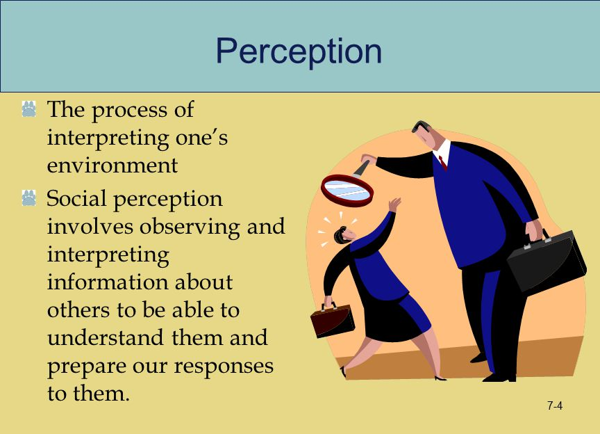 Perception The process of interpreting one's environment Social perception involves observing and interpreting information about others to be able to
