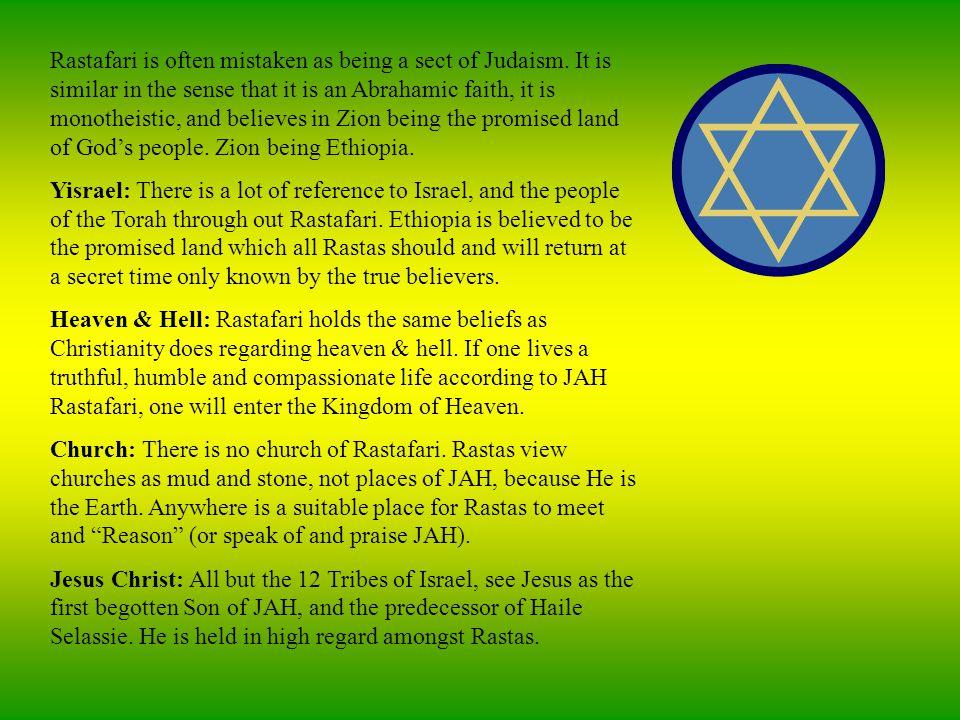 Rastafari is often mistaken as being a sect of Judaism.