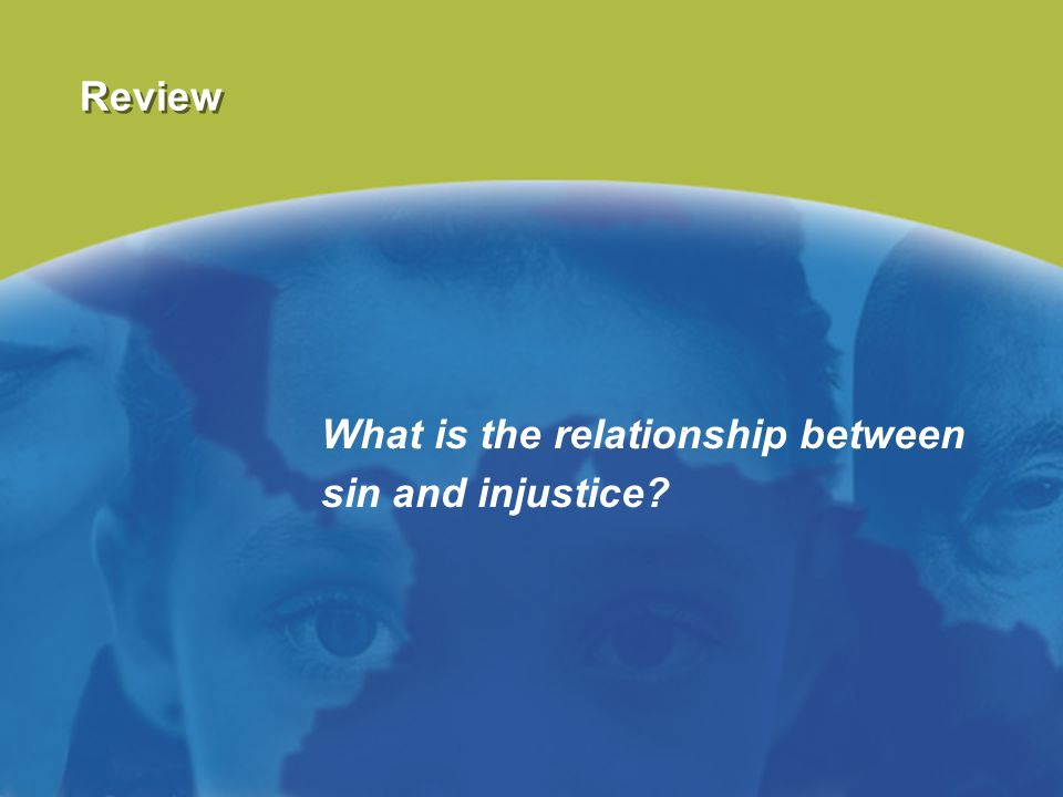 Review What is the relationship between sin and injustice?