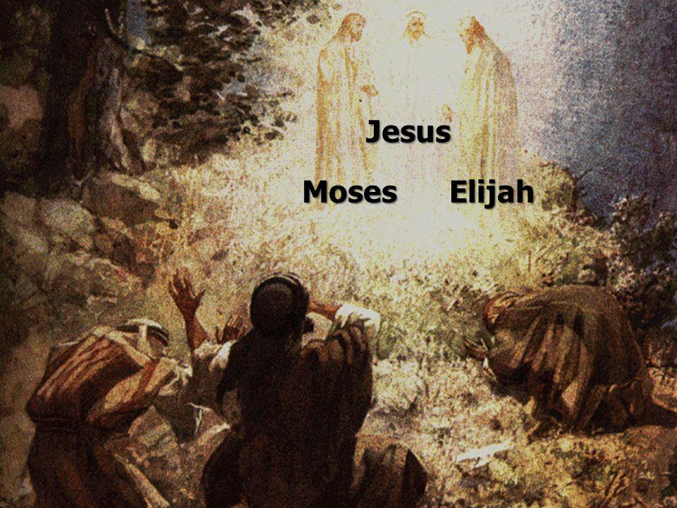 MosesElijah Jesus