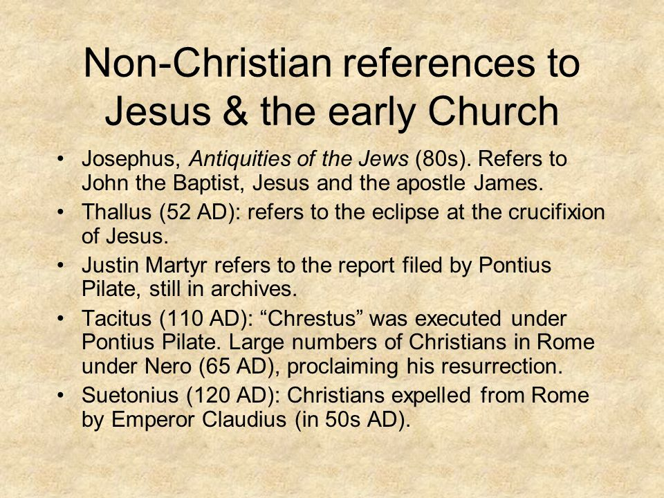 Non-Christian references to Jesus & the early Church Josephus, Antiquities of the Jews (80s).