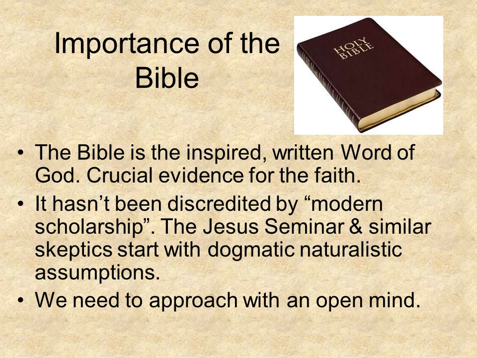 Importance of the Bible The Bible is the inspired, written Word of God.