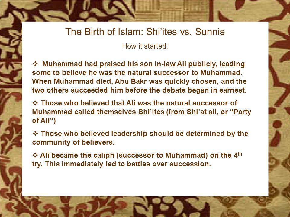 The Birth of Islam The Birth of Islam: Shi'ites vs.