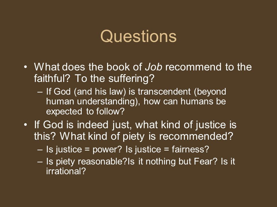 Questions What does the book of Job recommend to the faithful.