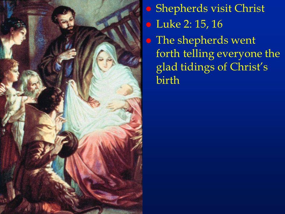 cc8 l Shepherds visit Christ l Luke 2: 15, 16 l The shepherds went forth telling everyone the glad tidings of Christ's birth