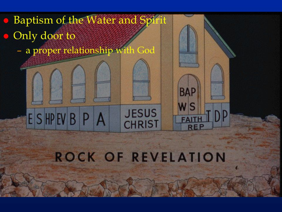 cc58 l Baptism of the Water and Spirit l Only door to –a proper relationship with God