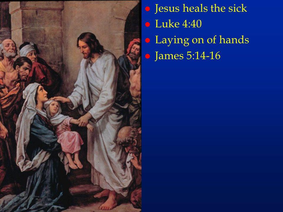 cc60 l Jesus heals the sick l Luke 4:40 l Laying on of hands l James 5:14-16