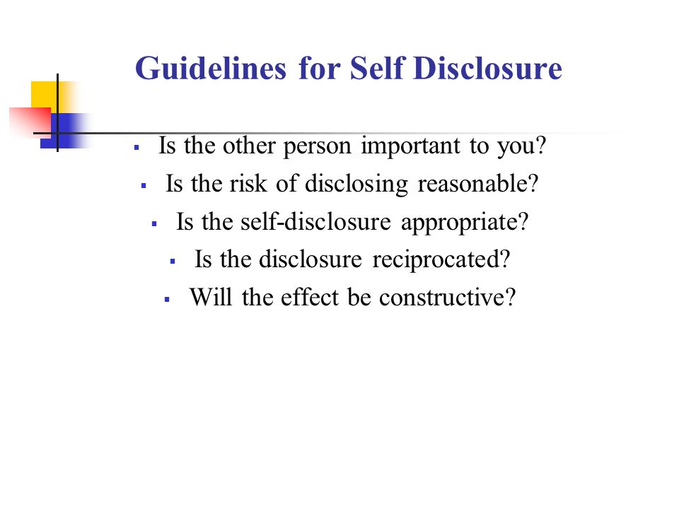 Guidelines for Self Disclosure  Is the other person important to you.
