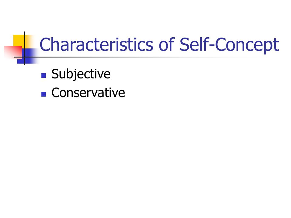 The Self-Concept is Subjective  We inflate and/or underestimate our self-perception.