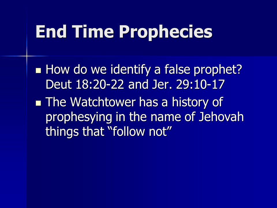 End Time Prophecies How do we identify a false prophet.