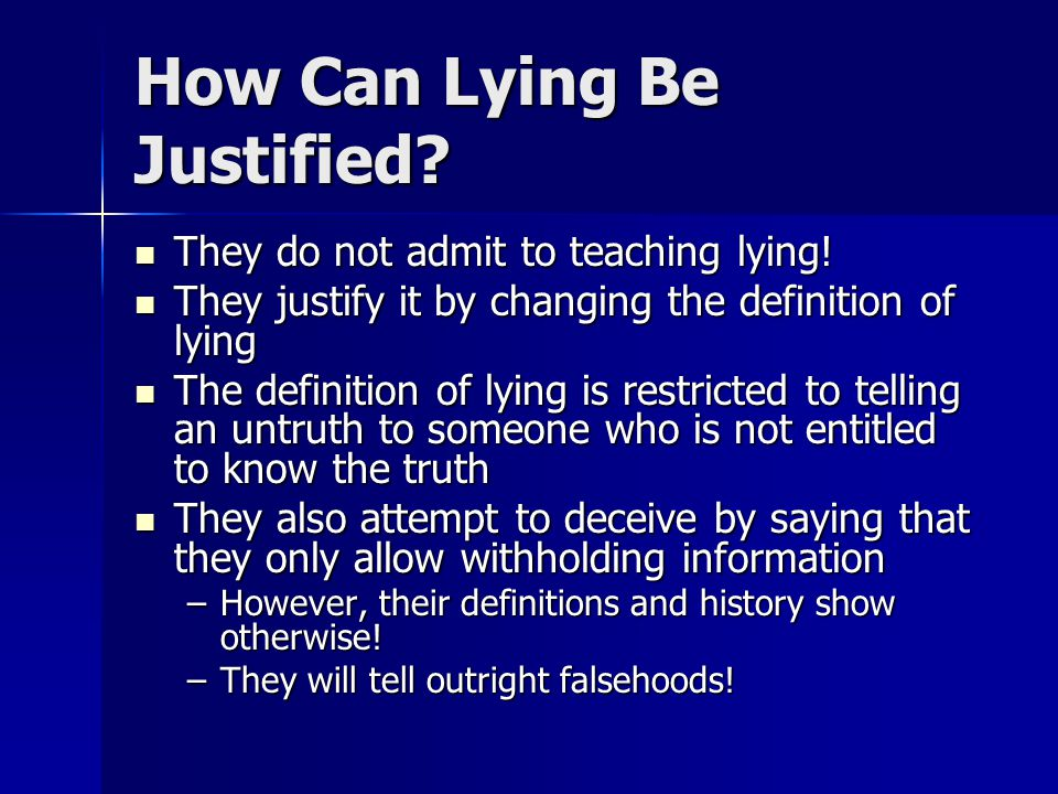 How Can Lying Be Justified. They do not admit to teaching lying.