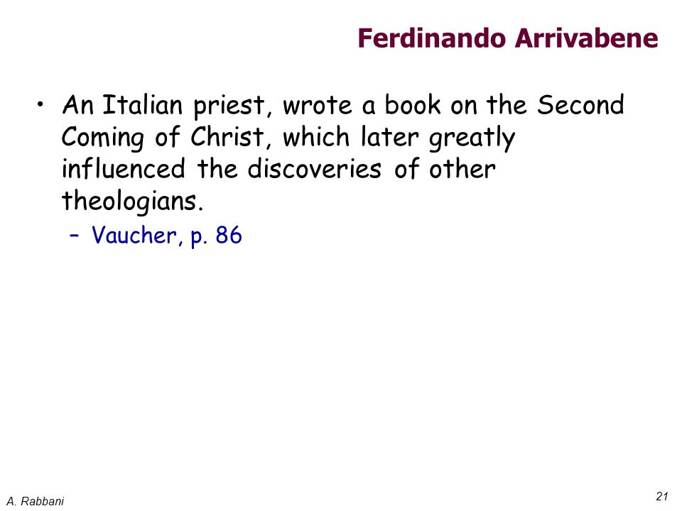 A. Rabbani 21 Ferdinando Arrivabene An Italian priest, wrote a book on the Second Coming of Christ, which later greatly influenced the discoveries of