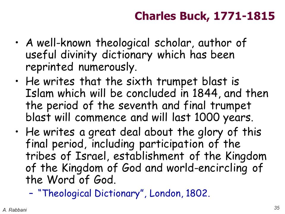 A. Rabbani 35 Charles Buck, 1771-1815 A well-known theological scholar, author of useful divinity dictionary which has been reprinted numerously. He w