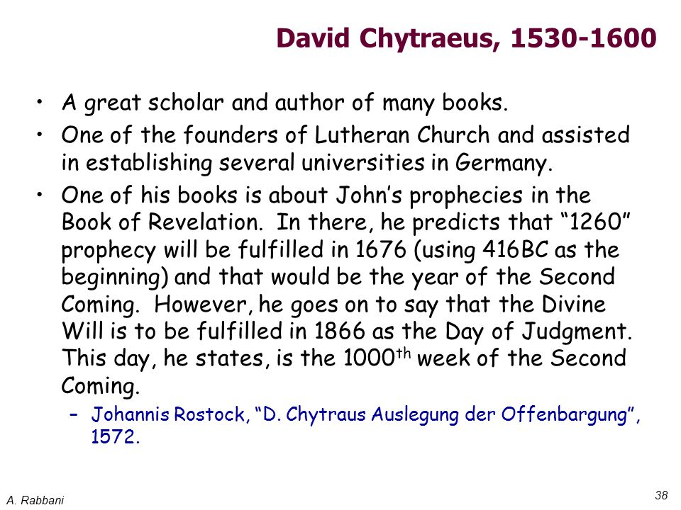 A. Rabbani 38 David Chytraeus, 1530-1600 A great scholar and author of many books.