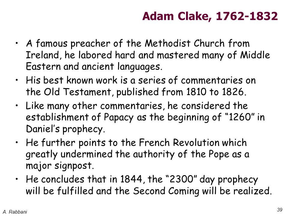 A. Rabbani 39 Adam Clake, 1762-1832 A famous preacher of the Methodist Church from Ireland, he labored hard and mastered many of Middle Eastern and an