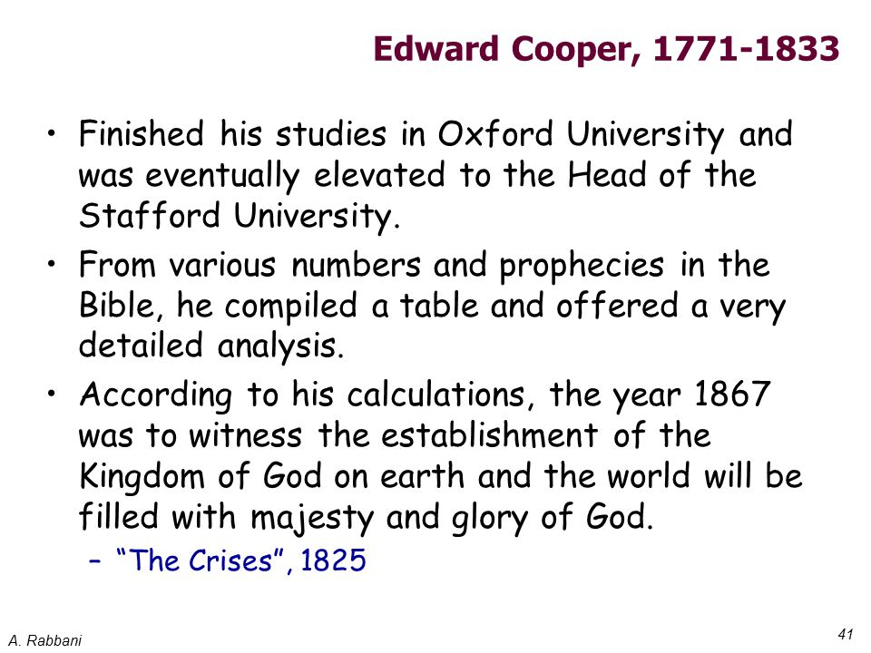 A. Rabbani 41 Edward Cooper, 1771-1833 Finished his studies in Oxford University and was eventually elevated to the Head of the Stafford University. F