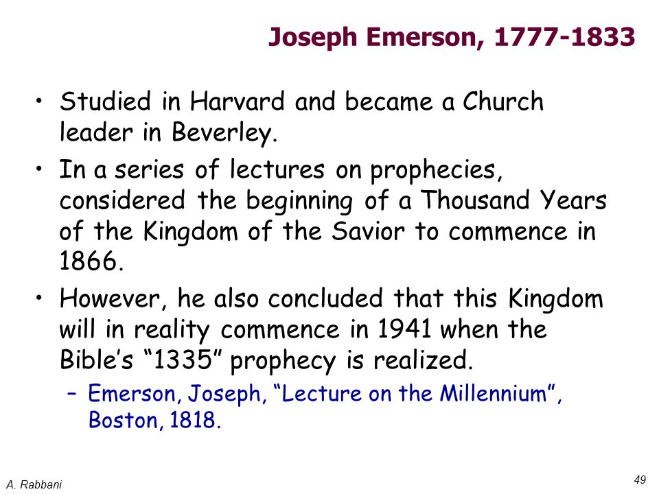 A. Rabbani 49 Joseph Emerson, 1777-1833 Studied in Harvard and became a Church leader in Beverley. In a series of lectures on prophecies, considered t