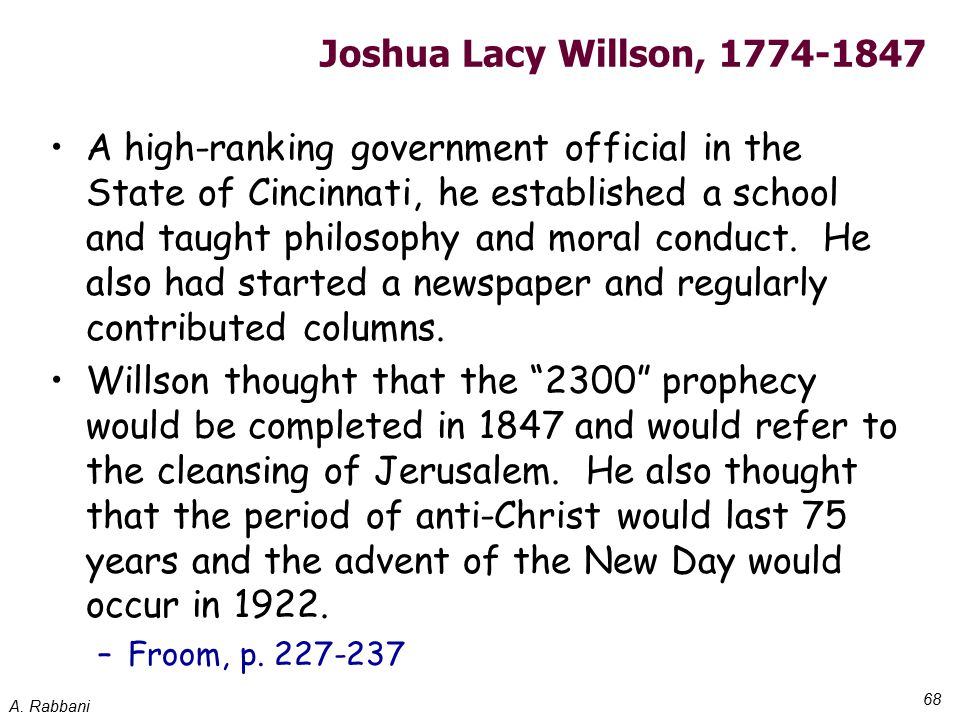 A. Rabbani 68 Joshua Lacy Willson, 1774-1847 A high-ranking government official in the State of Cincinnati, he established a school and taught philoso