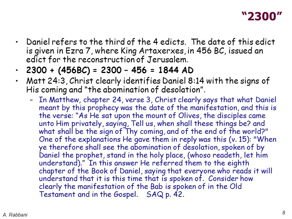 A. Rabbani 8 2300 Daniel refers to the third of the 4 edicts.