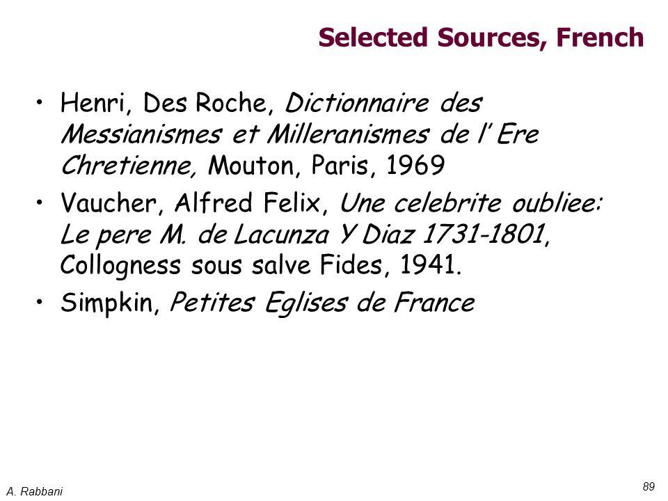 A. Rabbani 89 Selected Sources, French Henri, Des Roche, Dictionnaire des Messianismes et Milleranismes de l' Ere Chretienne, Mouton, Paris, 1969 Vauc