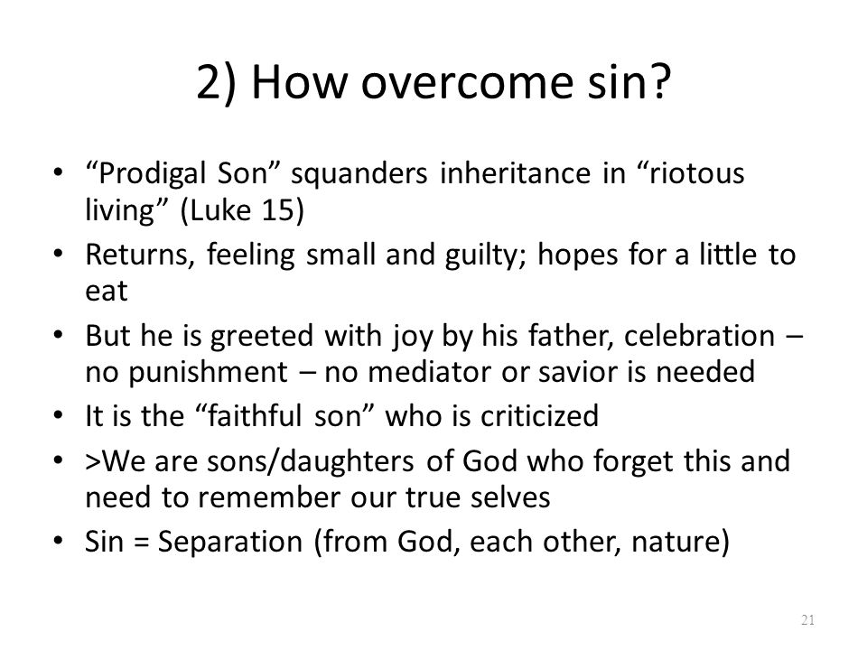2) How overcome sin.