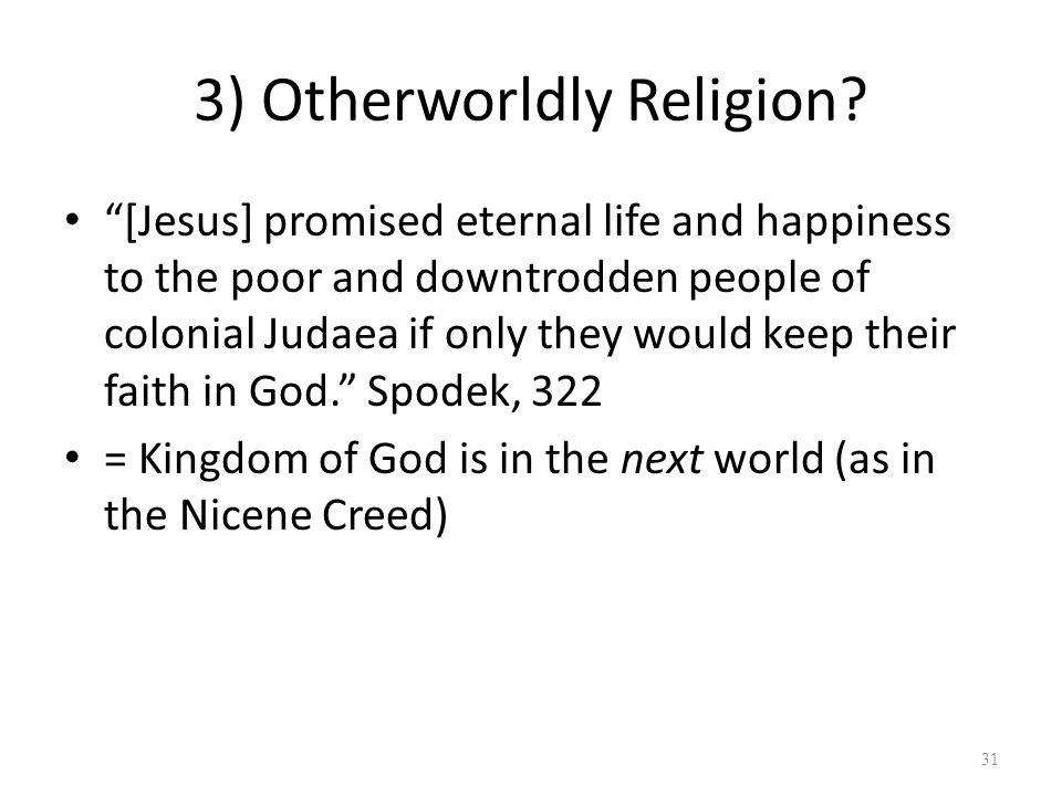 3) Otherworldly Religion.