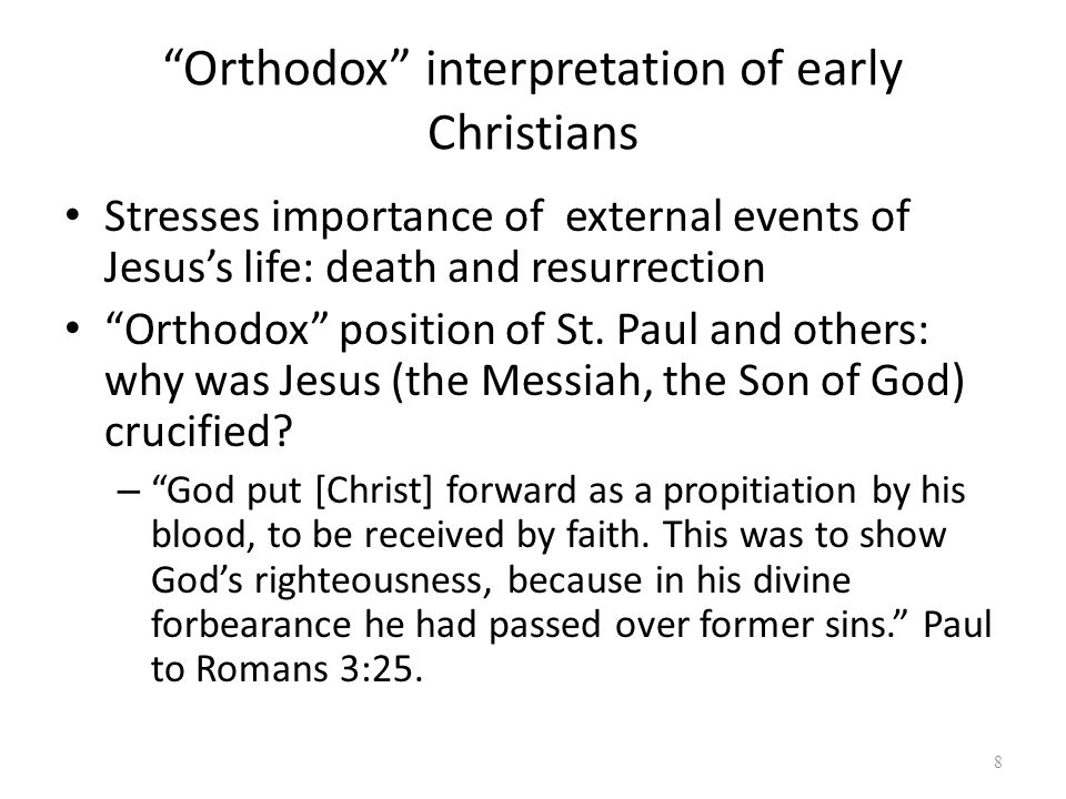 """""""Orthodox"""" interpretation of early Christians Stresses importance of external events of Jesus's life: death and resurrection """"Orthodox"""" position of St"""