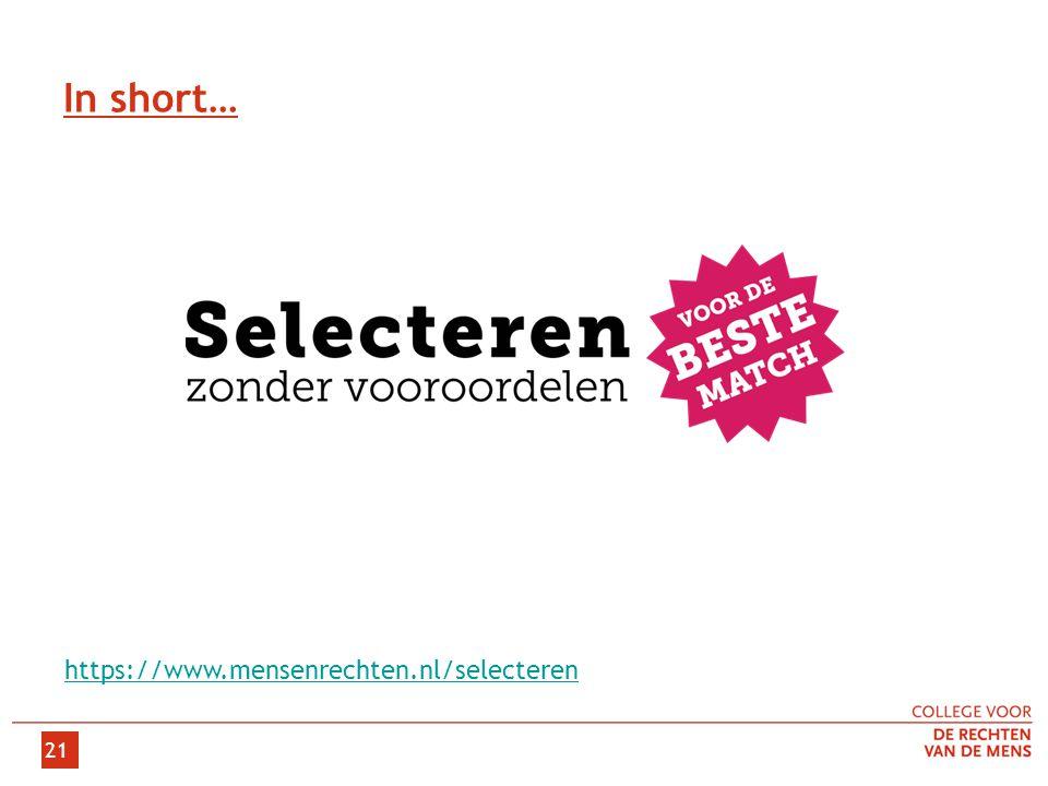 21 In short… https://www.mensenrechten.nl/selecteren