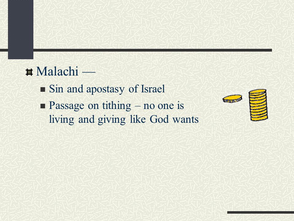 Malachi — Sin and apostasy of Israel Passage on tithing – no one is living and giving like God wants
