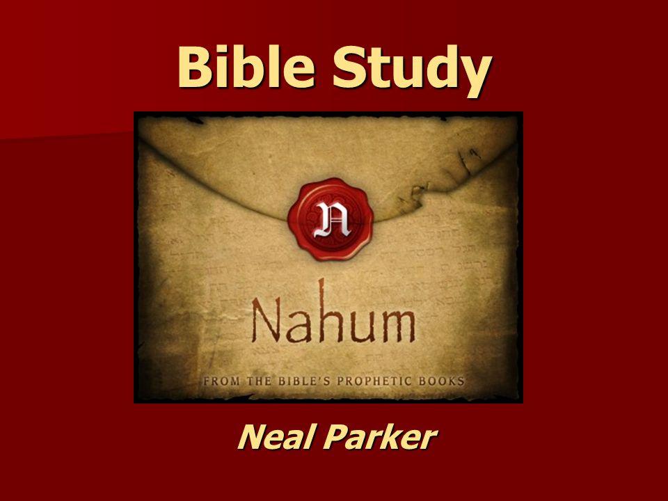 Bible Study – Book of Nahum Nahum 2:1-13 Verses Verses Vision of the Fall of Nineveh 1-13