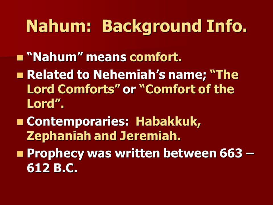 Bible Study – Book of Nahum Nahum 3:1-19 Verses Verses God's Judgment on Nineveh 1-7 Finality of Nineveh's Doom 8-19