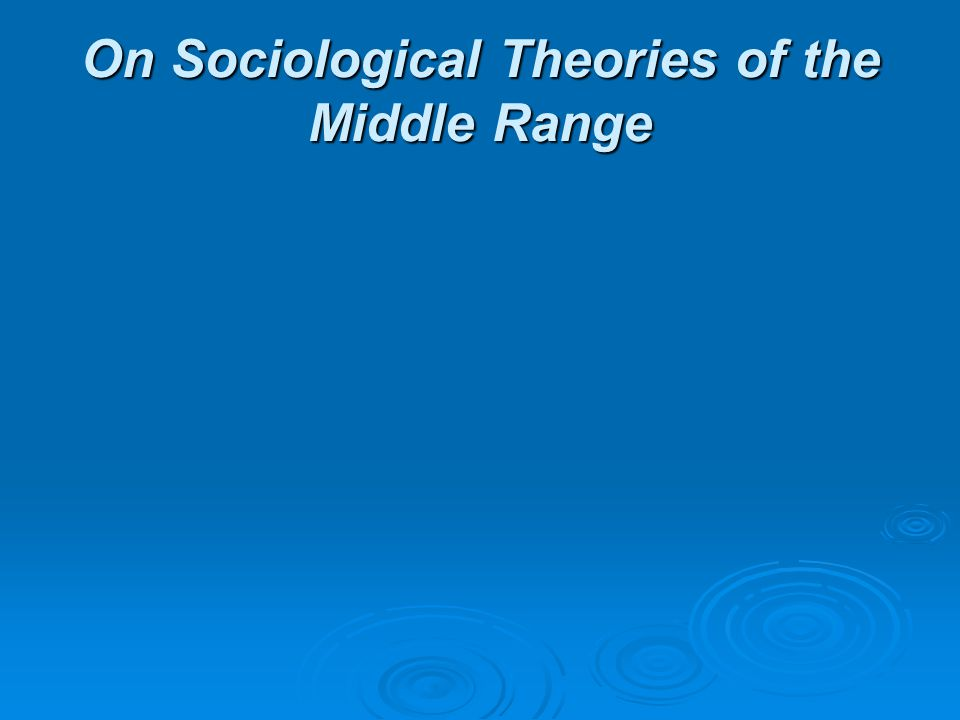 On Sociological Theories of the Middle Range