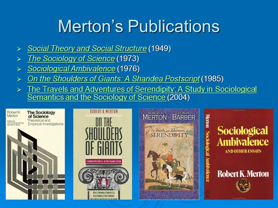 Manifest and Latent Functions (1957) Robert K. Merton