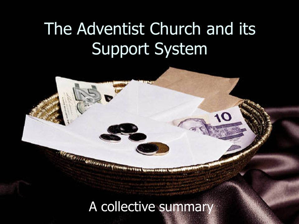 The Adventist Church and its Support System A collective summary
