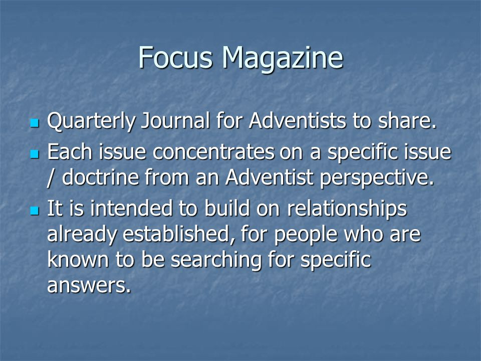 Focus Magazine Quarterly Journal for Adventists to share.