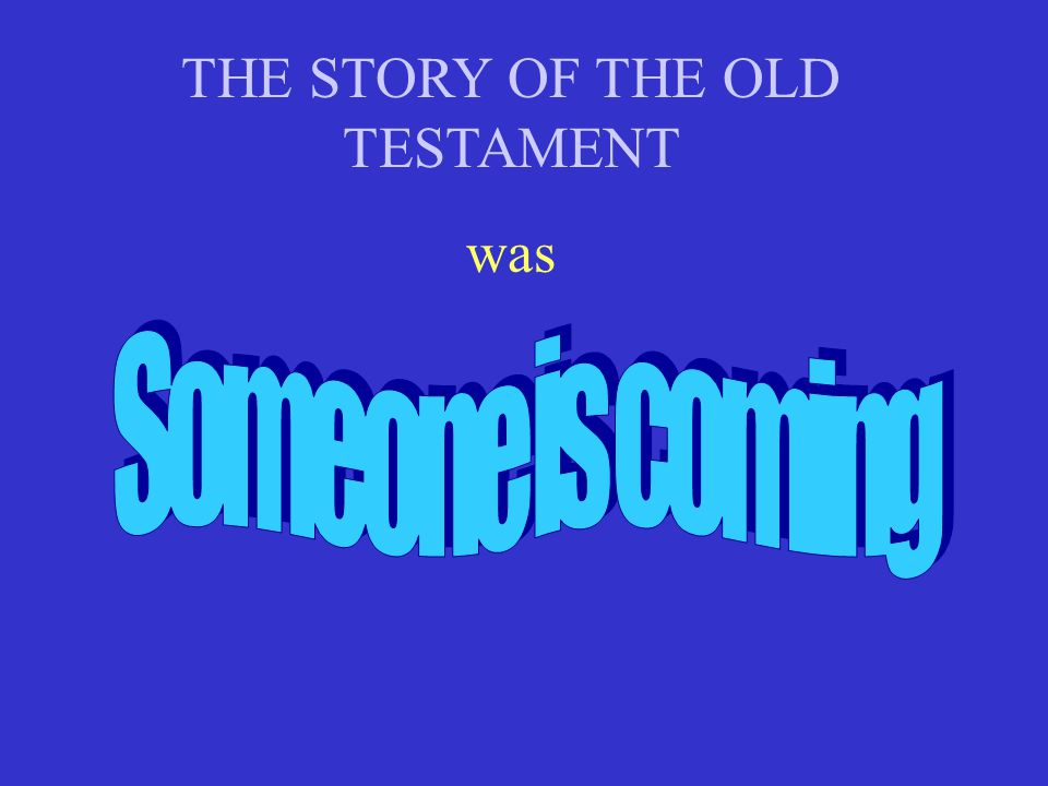 THE STORY OF THE OLD TESTAMENT was